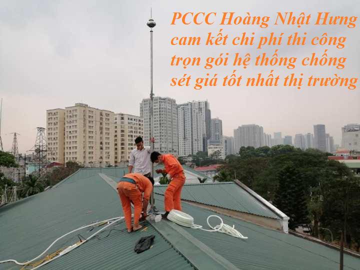 PCCC Hoàng Nhật Hưng cam kết thi công chống sét giá tốt nhất